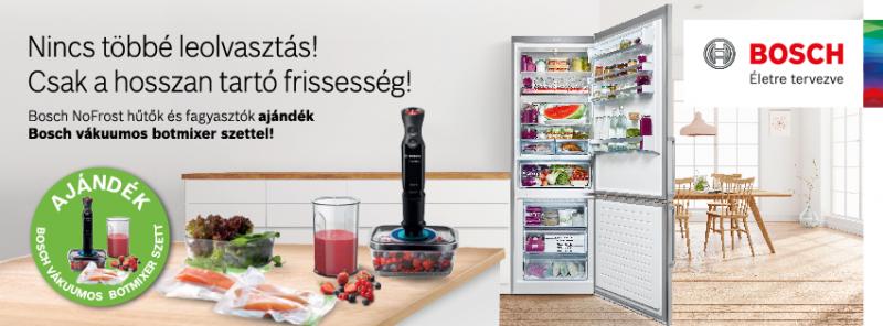 Bosch NoFrost hűtők és fagyasztók ajándék Bosch vákuumos botmixer szettel a hosszan tartó frissességért!