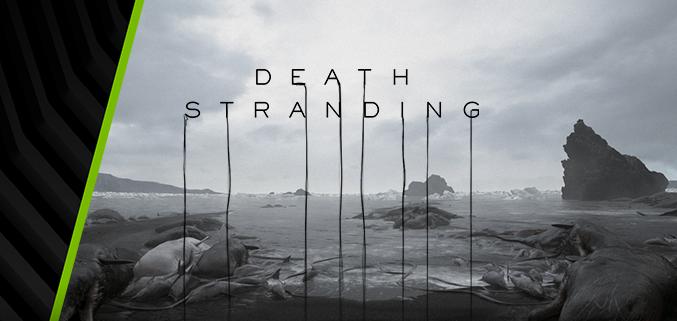 Éld át az elképesztő DEATH STRANDING élményt a GEFORCE RTX™-szel