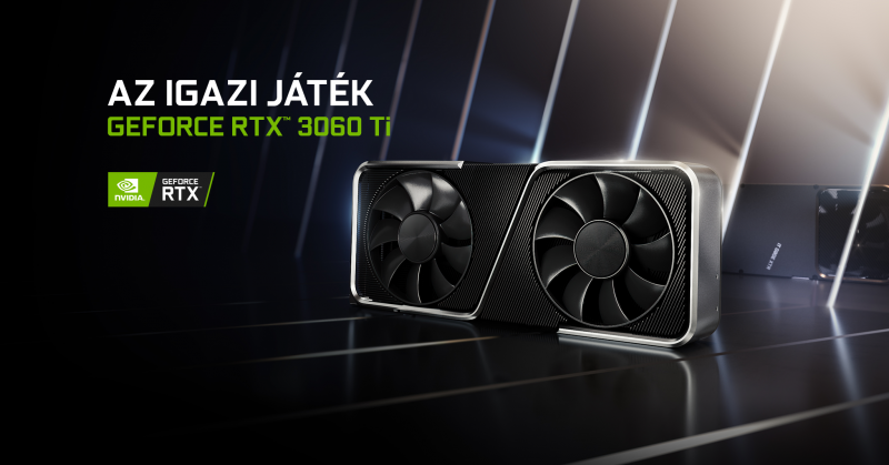 GeForce RTX™ 3060 Ti - Az igazi játék